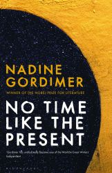 Gordimer%20NO%20TIME%20LIKE%20THE%20PRESENT%20cover%2001%2012.jpg